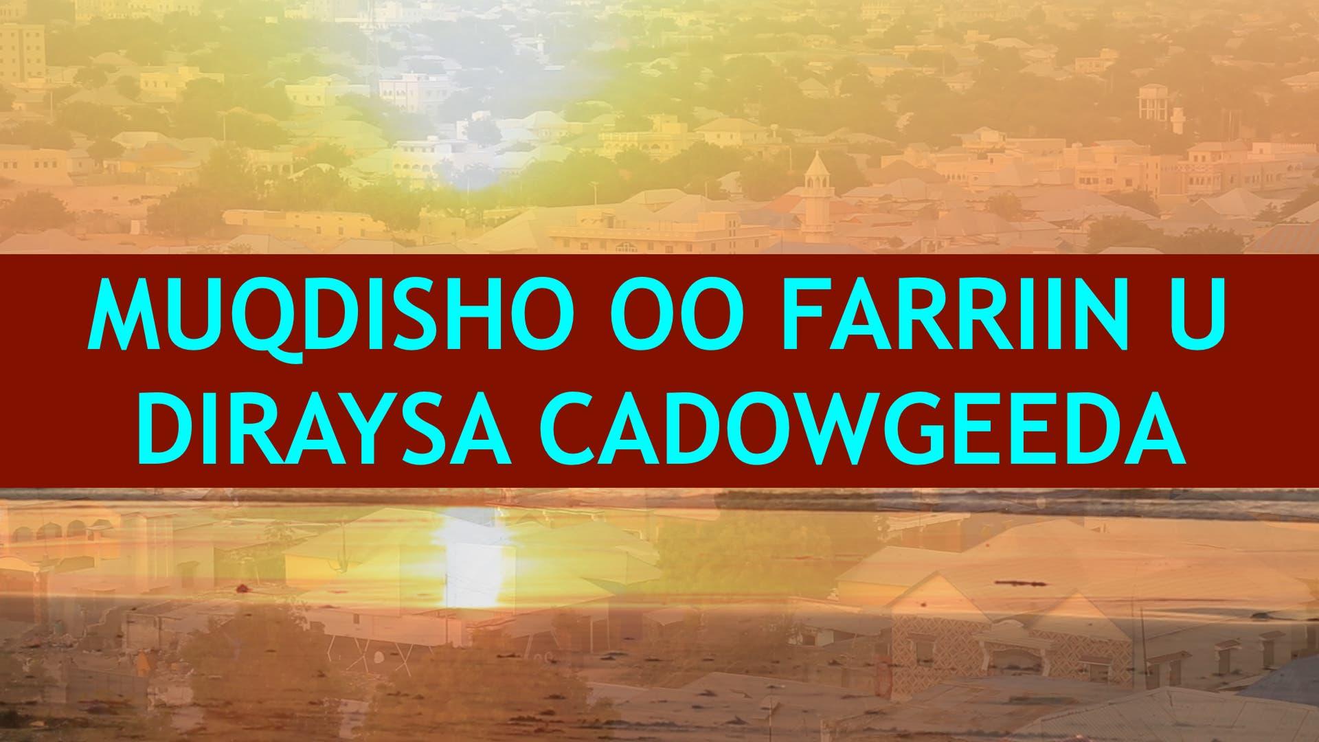 Video: Muqdisho oo farriin u diraysa cadowgeeda